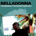 IRMA Records | Belladonna - The Midnight Paradise Remixes