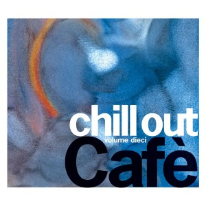IRMA Records | Chill Out Cafè volume dieci