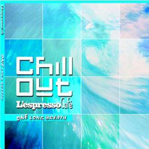 L'Espresso Cafè | Chill Out 2007 vol.1 one long breath