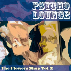 Pyramide | The Flowers Shop volume 2 Psycho Lounge