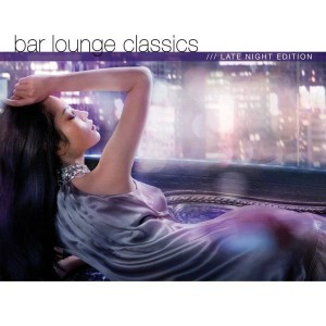 Sony BMG | Bar Lounge Classics - Late Night Edition