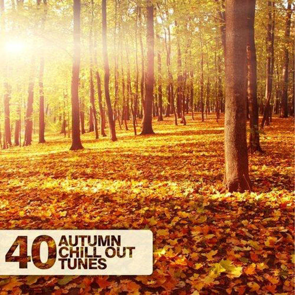 Armada Music | 40 Autumn Chill Out Tunes
