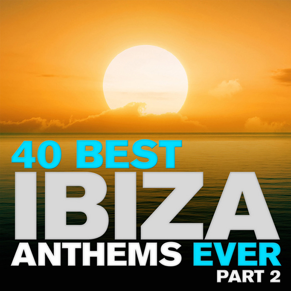 Armada Music | 40 Best Ibiza Anthems Ever part 2